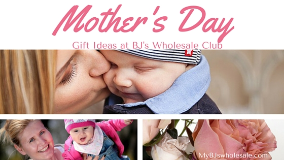 mothers-day-gift-ideas-at BJs Club