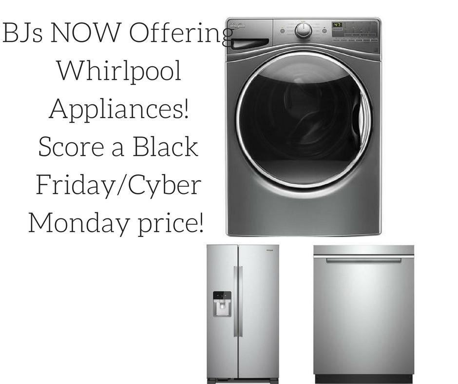 bj 39 s wholesale now offering whirlpool appliances black friday deals my bjs wholesale. Black Bedroom Furniture Sets. Home Design Ideas