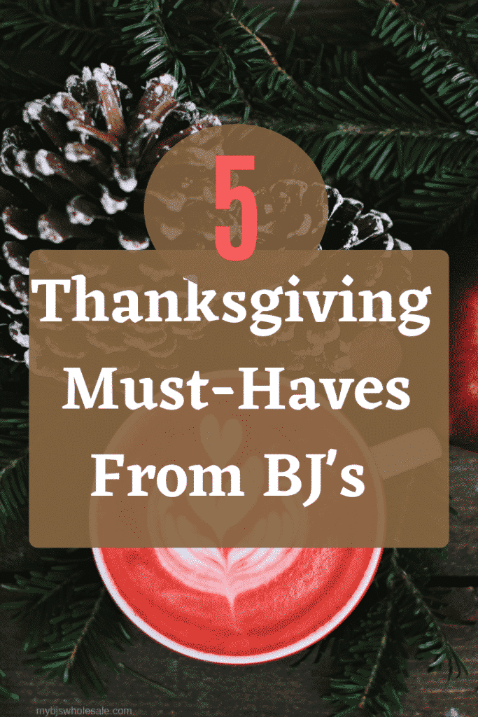 thanksgiving must have items from bjs wholesale club
