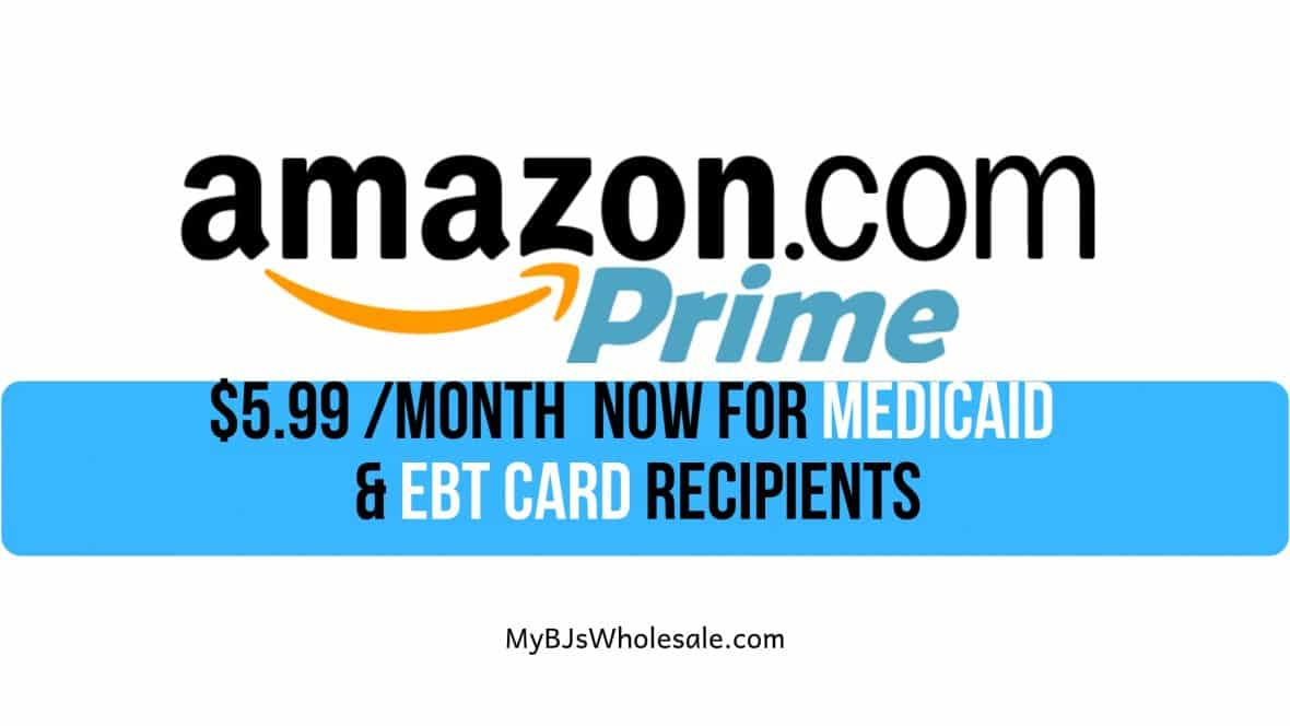 Have Medicaid or an EBT Card? Take 54% off Amazon Prime!!  