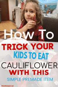 I Tricked My Kids to Eat Cauliflower with This Product at BJs