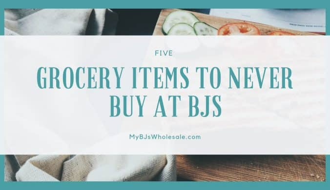 five items to never buy at BJs wholesale club